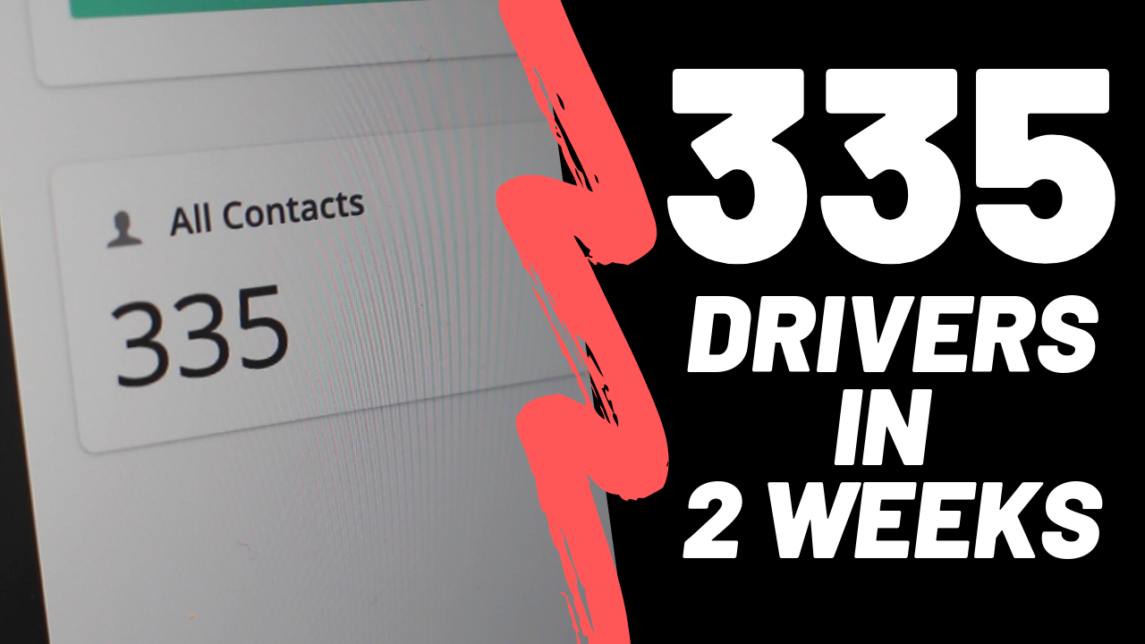 HOW TO GET 335 DRIVERS IN 2 WEEKS